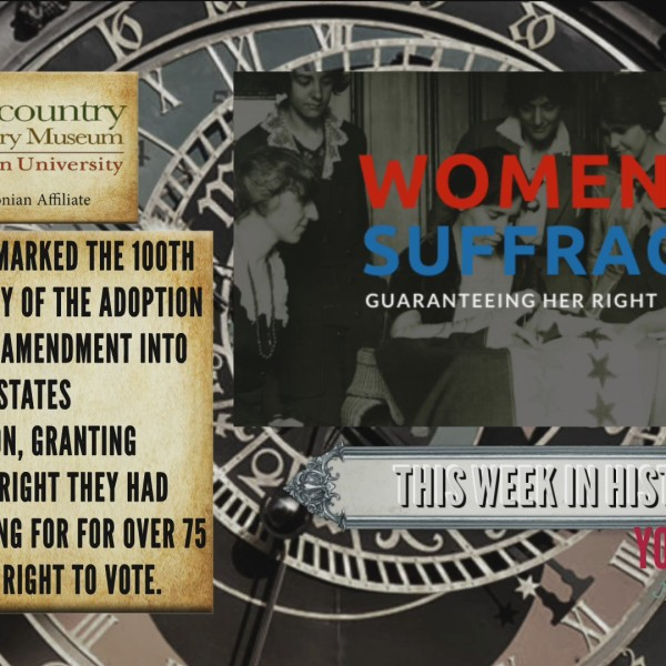 This Week in History - 100th Anniversary Of The 19th Amendment